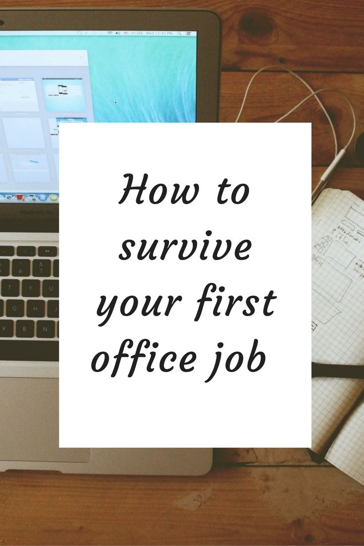 Tips on how you can survive your first office job