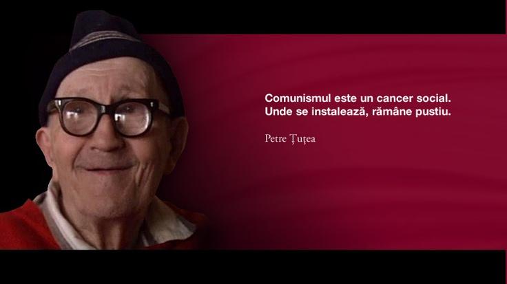 Comunismul este un cancer social. Unde se instaleaza, ramane pustiu. -- Petre Tutea