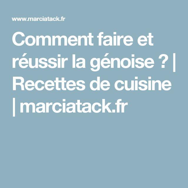 Comment faire et réussir la génoise ? | Recettes de cuisine | marciatack.fr