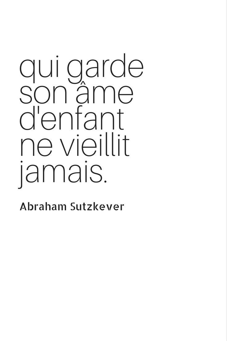 Qui garde son âme d'enfant ne vieillit jamais, Abraham Sutzkever #citation #joyeux #anniversaire
