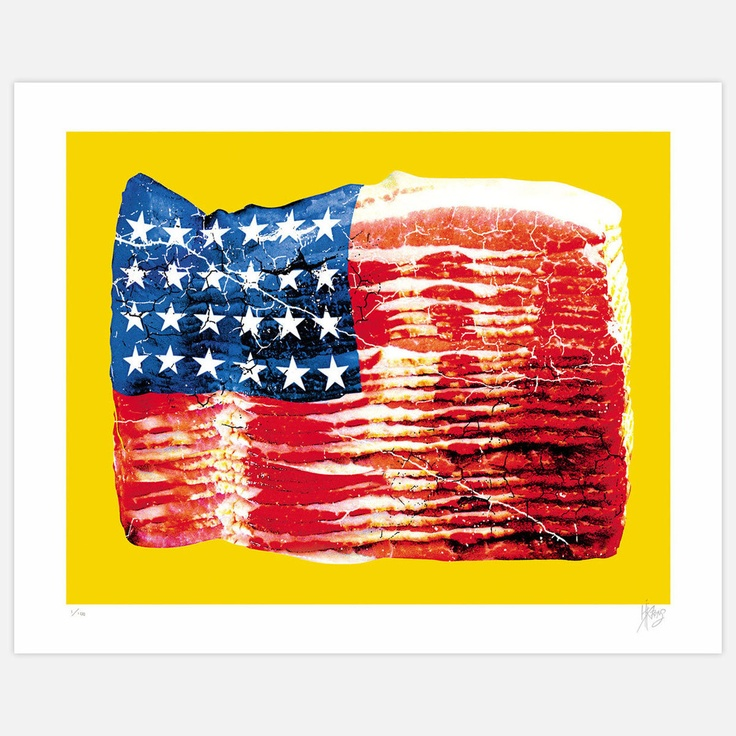 Bacon Flag Serigraph by Kii Arens | 25x31 21.00.  This says, so much.