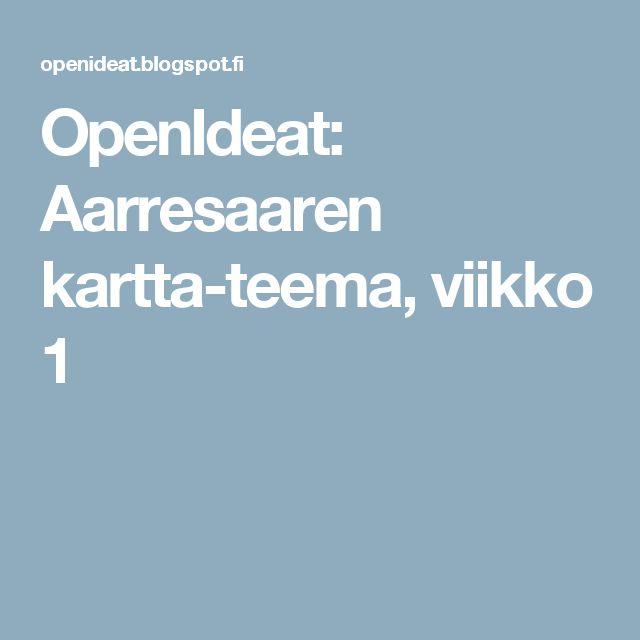 OpenIdeat: Aarresaaren kartta-teema, viikko 1