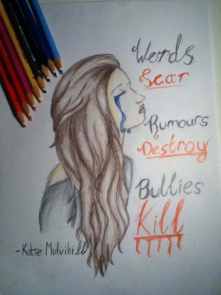 Words scar.Romours destroy.bullies kill.LIKE IF YOU ARE AGAINST BULLYING.repin as much as you want. Follow me on instagram- @Katie.mulvihill