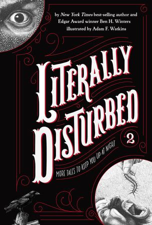 LITERALLY DISTURBED #2 -- More scary stories from Edgar Award winner and New York Times bestselling author Ben H. Winters!