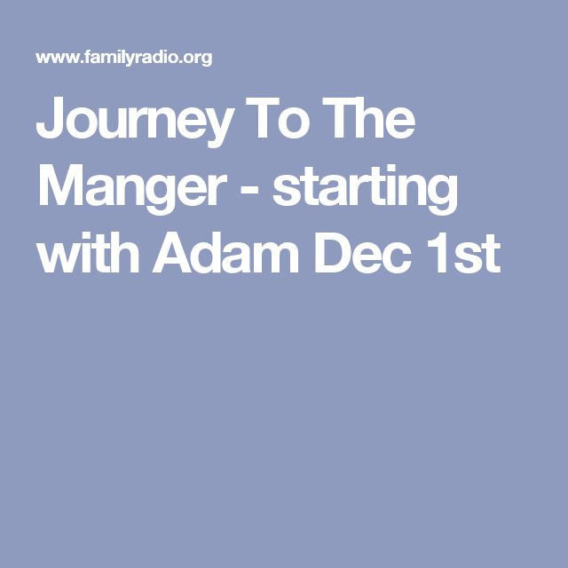 Journey To The Manger - starting with Adam Dec 1st