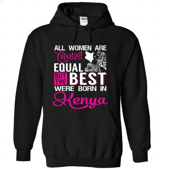 All women are Created equal but the best were born in K - #sweater hoodie #sweatshirt menswear. SIMILAR ITEMS => https://www.sunfrog.com/States/All-women-are-Created-equal-but-the-best-were-born-in-Kenya-idanxbpglh-Black-Hoodie.html?68278