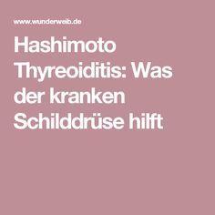Hashimoto Thyreoiditis: Was der kranken Schilddrüse hilft