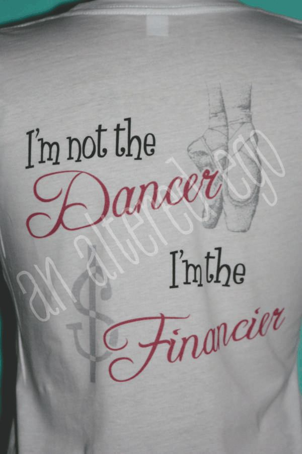 Dance Mom shirt- So true!!! Although i have some pretty sweet moves