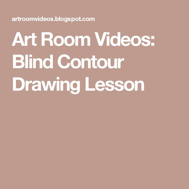 Art Room Videos: Blind Contour Drawing Lesson