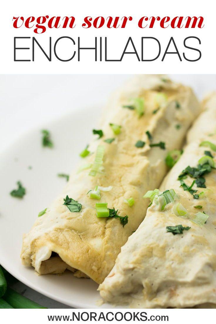 Vegan Sour Cream Enchiladas Nora Cooks In 2020 Easy Vegan Dinner Vegan Mexican Recipes Sour Cream Enchiladas