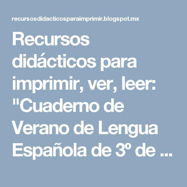 """Recursos didácticos para imprimir, ver, leer: """"Cuaderno de Verano de Lengua Española de 3º de Primaria"""" (Verónica Paredes)"""