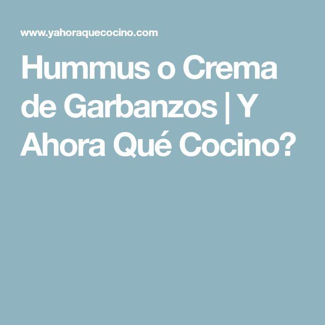 Hummus o Crema de Garbanzos | Y Ahora Qué Cocino?
