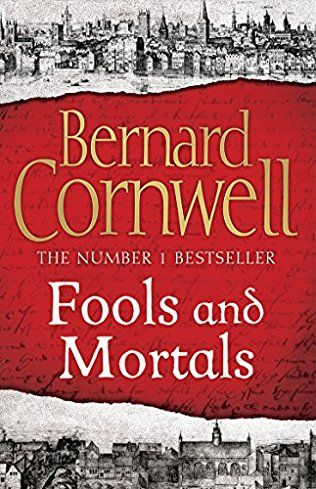 Fools and Mortals by Bernard Cornwell - Oct 2017. An enthralling, action-packed standalone novel that tells the story of the first production of A Midsummer Night's Dream - as related by William Shakespeare's estranged younger brother.