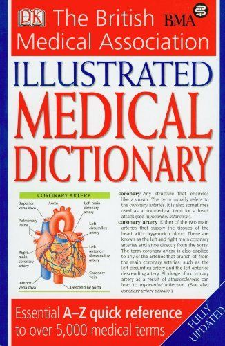 Bma Illustrated Medical Dictionary by Ann Peters. $5.92. Series - Bma. Publication: February 22, 2007. Publisher: Dorling Kindersley; 2nd Revised edition edition (February 22, 2007)