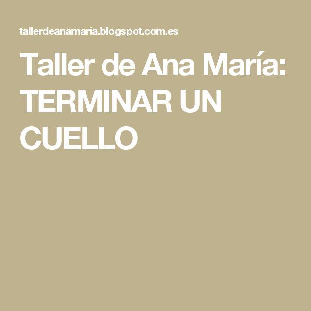 Taller de Ana María: TERMINAR UN CUELLO