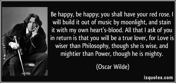 quote-be-happy-be-happy-you-shall-have-your-red-rose-i-will-build-it-out-of-music-by-moonlight-and-oscar-wilde-278152.jpg 850×400 pixels