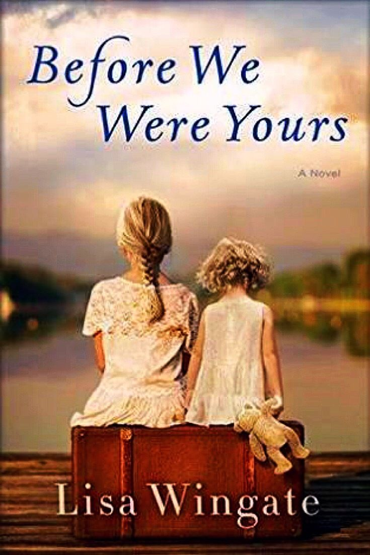 Before we were yours by Lisa Wingate is a story based on chilling real real-life events. - bookerina.com