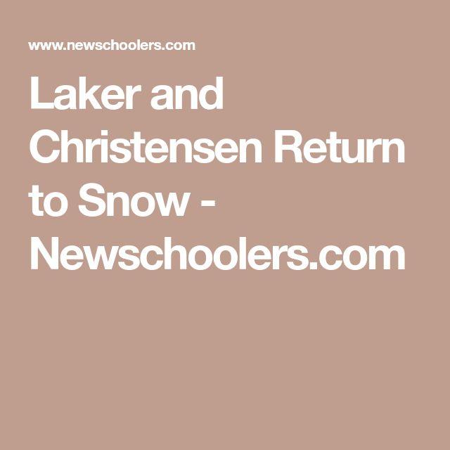 Laker and Christensen Return to Snow