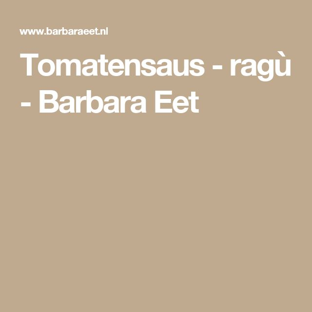 Tomatensaus - ragù - Barbara Eet