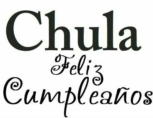 CHULA CUMPLEAÑOS