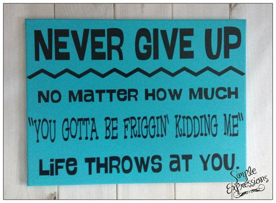 Saying Canvas Wall Art Never Give Up by SimplyVinylandMore ...