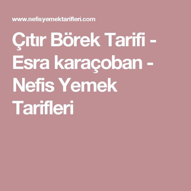 Çıtır Börek Tarifi - Esra karaçoban - Nefis Yemek Tarifleri