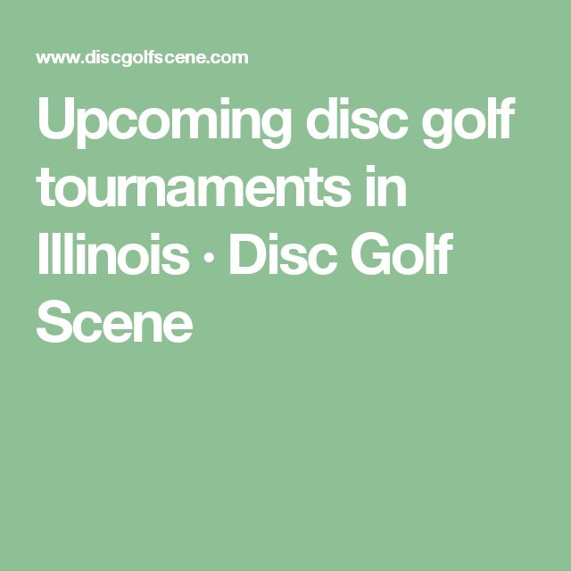 Upcoming disc golf tournaments in Illinois · Disc Golf Scene