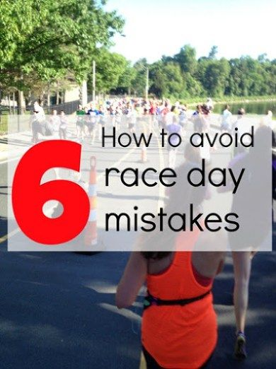 Avoid these 6 race day mistakes