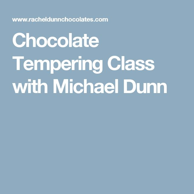Chocolate Tempering Class with Michael Dunn