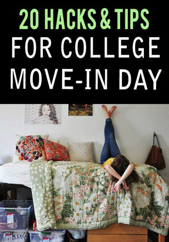 20 Hacks  Tips To Make College Move In Day A Breeze