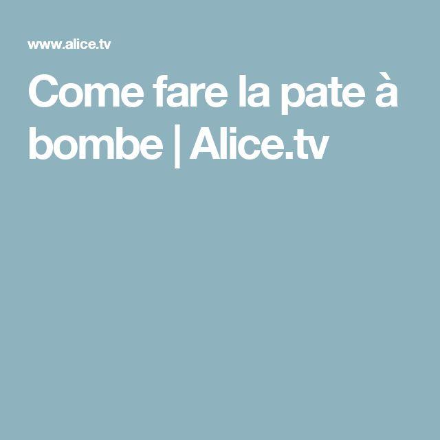 Come fare la pate à bombe | Alice.tv