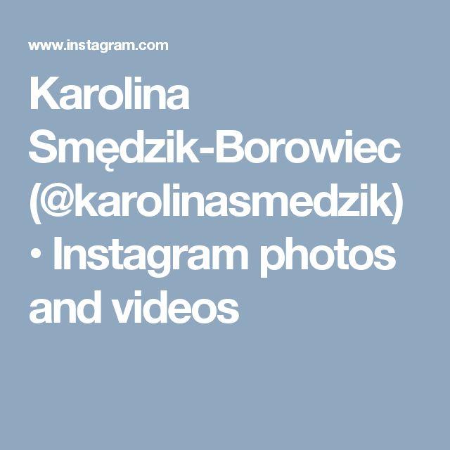 Karolina Smędzik-Borowiec (@karolinasmedzik) • Instagram photos and videos