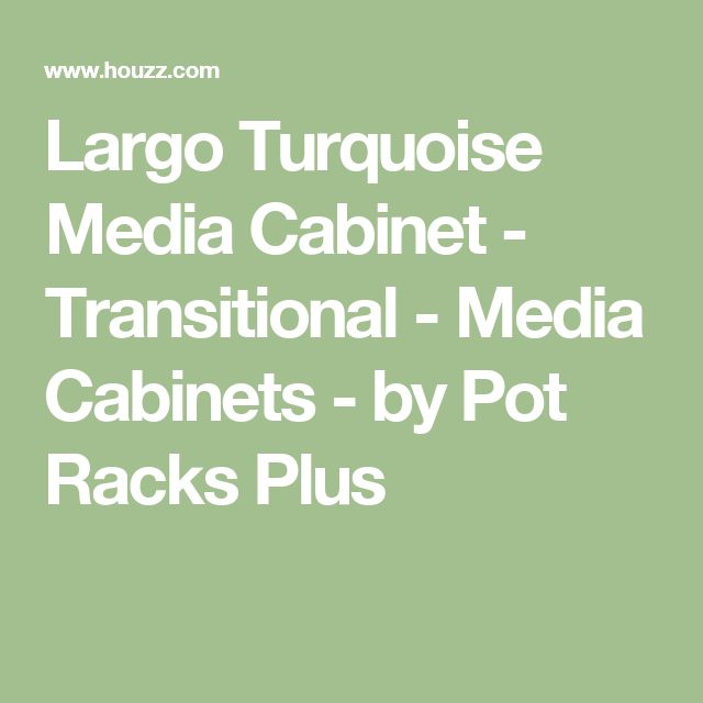 Largo Turquoise Media Cabinet - Transitional - Media Cabinets - by Pot Racks Plus