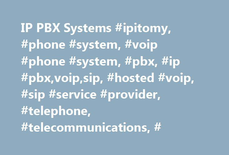 IP PBX Systems #ipitomy, #phone #system, #voip #phone #system, #pbx, #ip #pbx,voip,sip, #hosted #voip, #sip #service #provider, #telephone, #telecommunications, # http://canada.nef2.com/ip-pbx-systems-ipitomy-phone-system-voip-phone-system-pbx-ip-pbxvoipsip-hosted-voip-sip-service-provider-telephone-telecommunications/  # IP PBX Systems With all of the business communications features included in IPitomy, there is never any conflict between one component and another. In the past, voice…