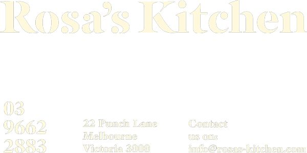 Rosa's Kitchen | Melbourne