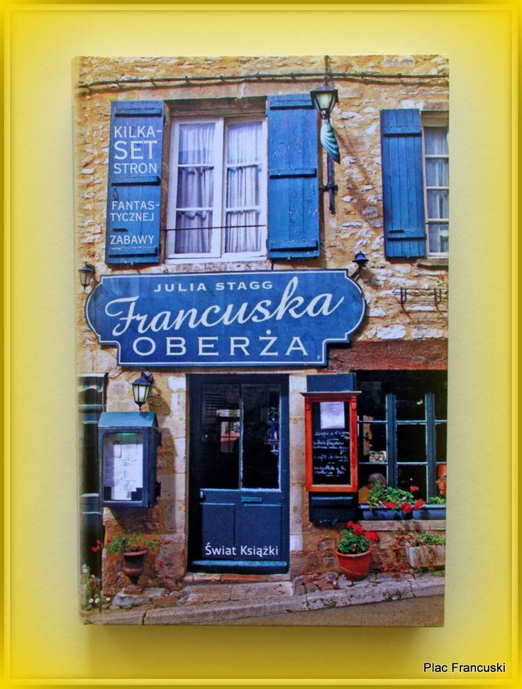 """Książka dla Ciebie i na prezent - """"Francuska oberża"""" w księgarni PLAC FRANCUSKI. Ciepła, czarująca opowieść o małym miasteczku we Francji, jego ekscentrycznych mieszkańcach i parze niemile widzianych Brytyjczyków."""
