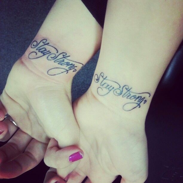 Friendship/sister stay strong tattoo ♥♥♥♥