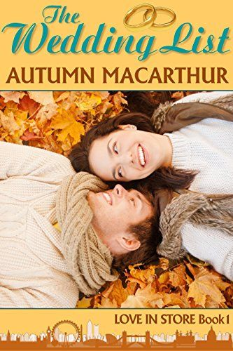 FREE today! The Wedding List: A London Christian romance (Love In Store Book 1) - Kindle edition by Autumn Macarthur. Religion & Spirituality Kindle eBooks @ Amazon.com.