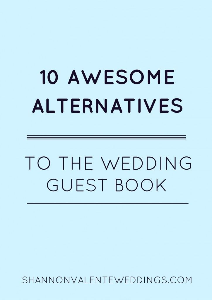 Who says you have to use the old standard, here are 10 awesome alternatives to the standard wedding guest book.