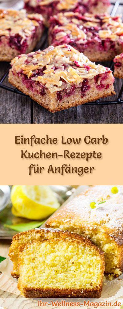 18 Rezepte für einfache Low-Carb-Kuchen für Backanfänger: Gesund, kalorienreduziert, ohne Getreidemehl und ohne Zuckerzusatz ... #lowcarb #kuchen #backen