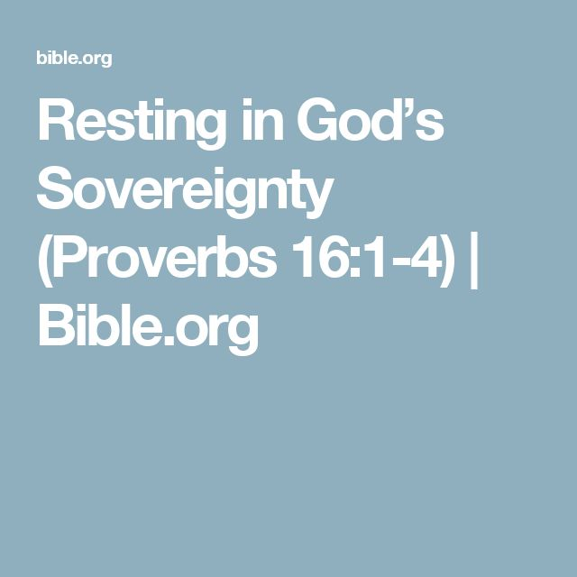 Resting in God's Sovereignty (Proverbs 16:1-4) | Bible.org