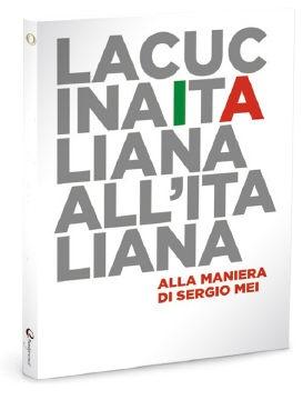 """""""La cucina italiana all'italiana"""" di Sergio Mei. Imprescindibile testo a cura dell'executive chef del Four Seasons di Milano..."""