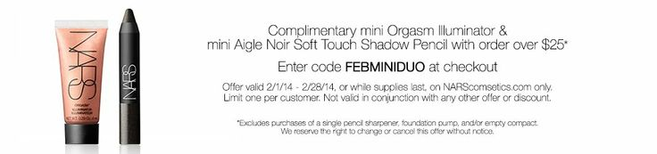 #TheDeal at Nars: Receive a complimentary mini Orgasm Illuminator and mini Aigle Noir Soft Touch Shadow Pencil with any purchase of $25 or more with code FEBMINIDUO.