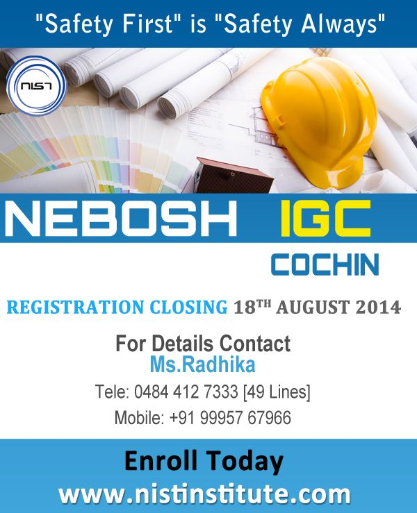 Enrich your career prospects by registering your NEBOSH IGC course in Cochin before 18th August. NIST drive you to reach heights in HSE career!