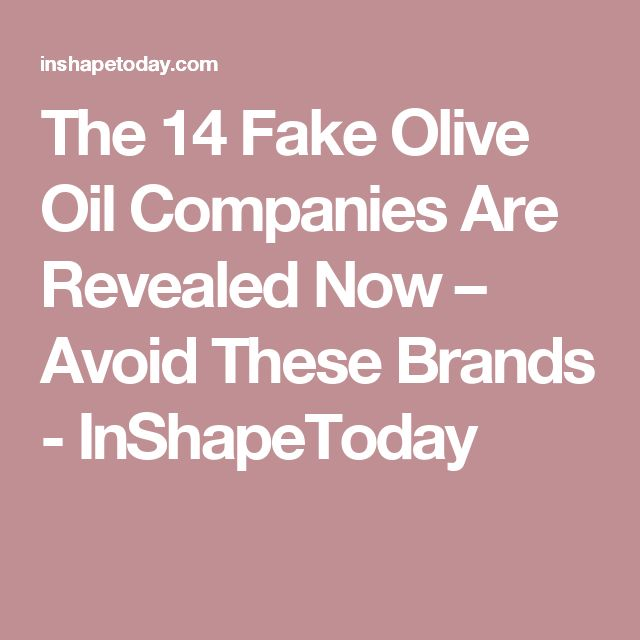 The 14 Fake Olive Oil Companies Are Revealed Now – Avoid These Brands - InShapeToday