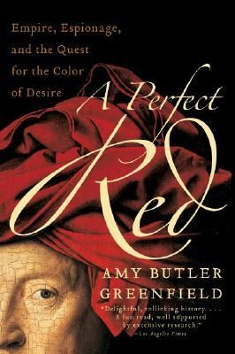 A Perfect Red by Amy Butler Greenfield, the story of cochineal!