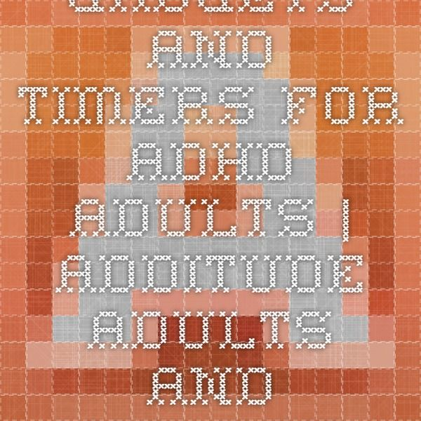 Gadgets and Timers for ADHD Adults | ADDitude - Adults and Children with ADHD