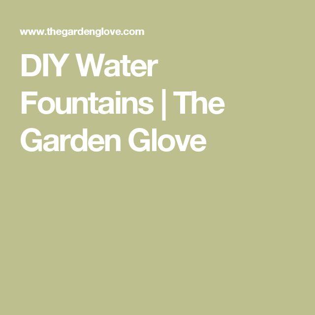 DIY Water Fountains | The Garden Glove