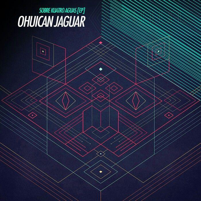 Ohuican & Nahuatl.Jaguar - Sobre Kuatro Aguas EP