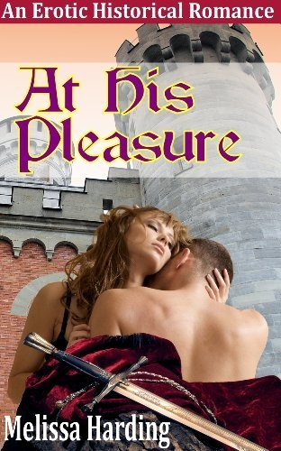 At His Pleasure - An Erotic Historical Romance by Melissa Harding, http://www.amazon.com/gp/product/B00AVKL8XW/ref=cm_sw_r_pi_alp_H-N5qb1728DMN